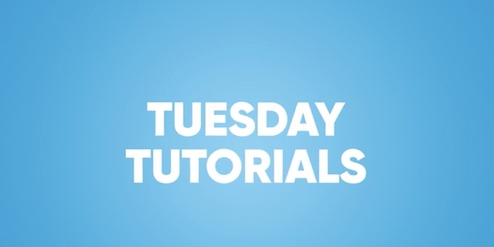 Introducing Tuesday Tutorials